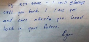 This dates us, but that was his PAGER number. This was the last note he wrote me our Senior year. <3